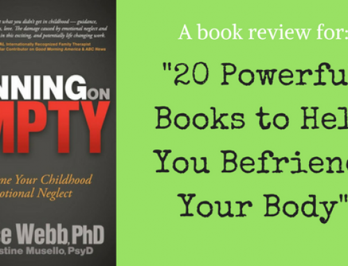 """A book review on Running on Empty by Dr Jonice Webb for """"20 Powerful books to help you befriend your body"""""""